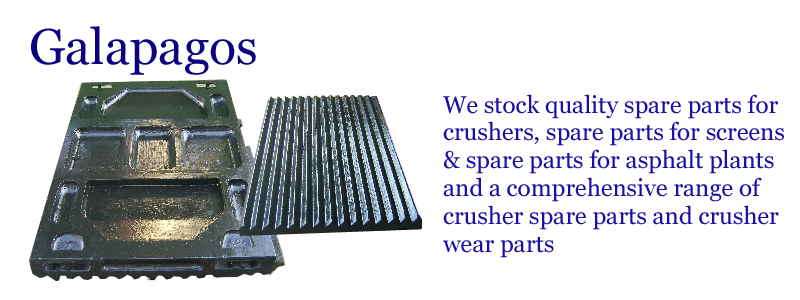 Galapagos -- We stock quality spare parts for crushers, spare parts for screens & spare parts for asphalt plants and a comprehensive range of crusher spare parts and crusher wear parts. --